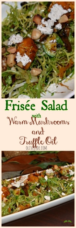 Frisée Salad with Warm Mushrooms and Truffle Oil