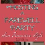 Hosting a Farewell Party San Francisco Style