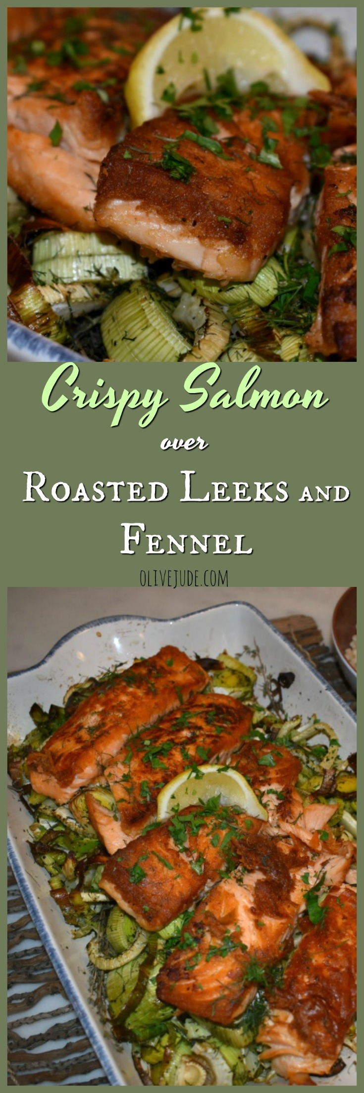 Crispy Salmon over Roasted Leeks and Fennel #crispysalmon #bakedsalmonrecipe #leeksandfennel #salmonwithfennel