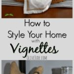 How to Style Your Home with Vignettes