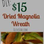 DIY: $15 Dried Magnolia Wreath