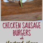 Chicken Sausage Burgers with Ina's Mustard Mayo Sauce #mustardmayosauce #sausageburgers #inassauce