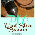 DIY: Wood Slice Banner