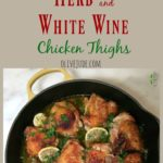 Herb and White Wine Chicken Thighs