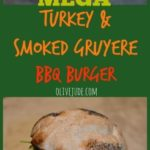 Mega Turkey and Smoked Gruyere BBQ Burgers
