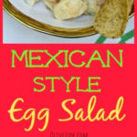 Mexican-Style Egg Salad #mexicaneggsalad #eggsaladrecipe #summerlunchideas #eggsalad #mexicansummersalad