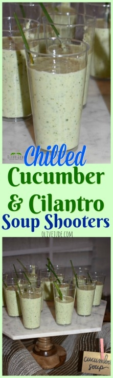 Chilled Cucumber and Cilantro Soup Shooters #soupshooters #chilledsoup #soupappetizer #cucumbersoup #cucumbercilantrosoup