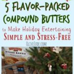 5 Flavor-Packed Compound Butters to Make Holiday Entertaining Simple and Stress-Free with Pepperidge Farm Stone Baked Artisan Rolls #ReadyToRoll #BakedWithCare #ad