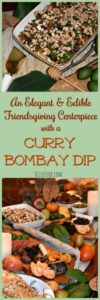 Curry Bombay Dip for your Elegant and Edible Friendsgiving Centerpiece #currydip #bombaydip #ediblecenterpiece #friendsgivingideas