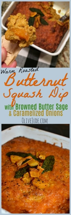 Warm Roasted Butternut Squash Dip with Browned Butter Sage and Caramelized Onion