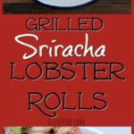 Grilled Sriracha Lobster Rolls #lobsterrolls #lobstertails #grilledlobster #srirachalobster