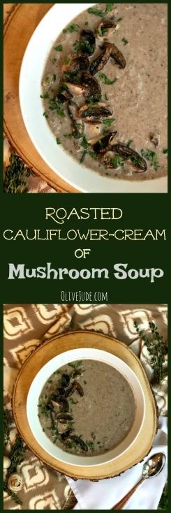 Roasted Cauliflower-Cream of Mushroom Soup  #mushroomsoup #cauliflowermushroomsoup #lightercreamofmushroomsoup #cauliflowercreamofmushroomsoup