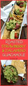 Roasted Strawberry and Jalapeño Guacamole #strawberryguacamole #roastedstrawberries #fruitguacamole #strawberryavocado