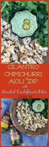 Cilantro Chimichurri Aioli Dip with Roasted Cauliflower Bites #ad #StepUpYourSnackGame @Mezzetta #chimichurri #aioli #cilantrochimchurri #chimichurriaioli #roastedcauliflower