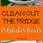 """Clean Out the Fridge"" Potsticker Bowls #potstickers #dinnerbowls #cleanoutthefridge #marionskitchen #lastminutedinners"