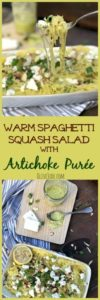 Warm Spaghetti Squash Salad with Artichoke Purée #spaghettisquashrecipes #artichokepuree #spaghettisquashsalad #artichokedressing