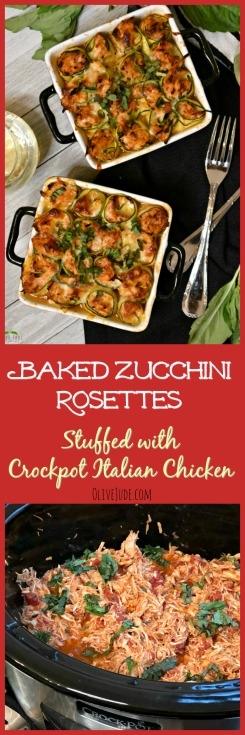 Baked Zucchini Rosettes Stuffed with Crockpot Italian Chicken #ValentinesDaydinners #crockpotchicken #zucchinirecipes #zucchiniandchicken #zucchinirosettes #dinnerfortwo #italianchicken