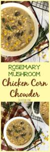 Rosemary Mushroom Chicken Corn Chowder #chickencornchowder #rosemarymushroom #creamychickensoup #chickensouprecipes #chickencornsoup