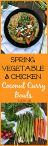 Spring Vegetable and Chicken Coconut Curry Bowls #currybowls #chickencurry #coconutcurry #springvegetables #vegetableandchickencurrybowls