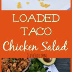 Loaded Taco Chicken Salad #tacochickensalad #chickensaladrecipe #tacochicken #easylunchideas #lunchrecipe