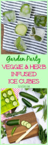 Garden Party Veggie & Herb Infused Ice Cubes #gardenparty #herbinfusedicecubes #infusedicecubes #diybarideas #flavorinfusedicecubes